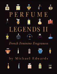 Perfume Legends II by Michael Edwards ~ new perfume book